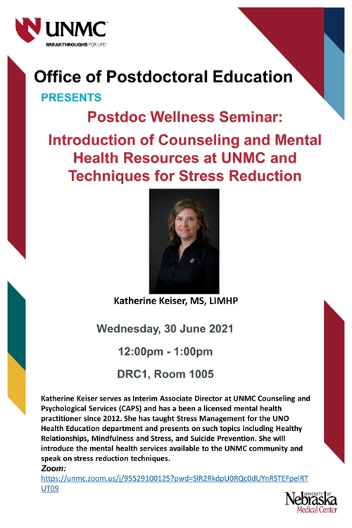 Wellness Workshop: Introduction of Counseling and Mental Health Resources at UNMC and Techniques for Stress Reduction, with Katherine Keiser, 30 June 2021